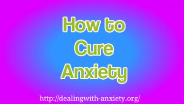how to cure anxiety